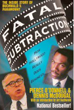 Fatal Subtraction: The Inside Story of Buchwald V. Paramount