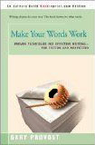 Make Your Words Work: Proven Techniques for Effective Writing-For Fiction and Nonfiction