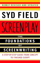Screenplay: The Foundations of Screenwriting (newly revised and updated edition)