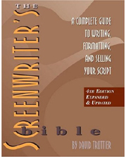The Screenwriter's Bible: A Complete Guide to Writing, Formatting, and Selling Your Script (fourth edition)